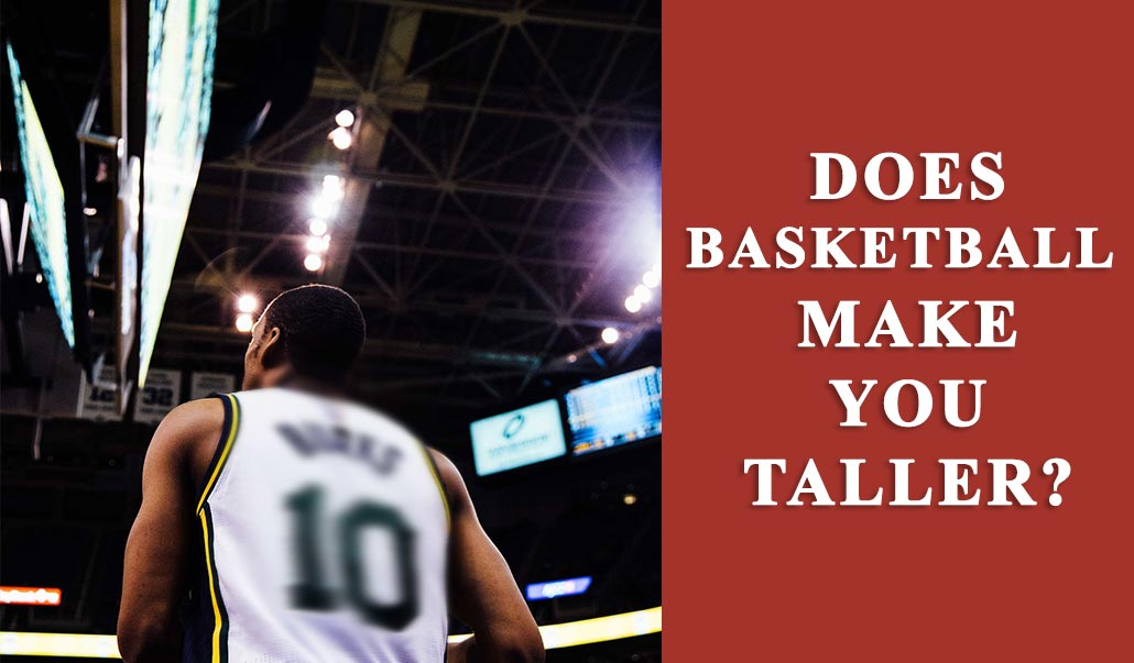 basketball-makes-you-taller