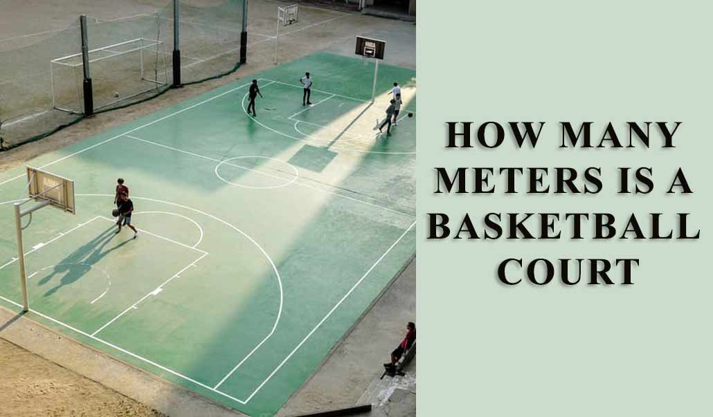 Q a how many meters is a basketball court for How much is a basketball court